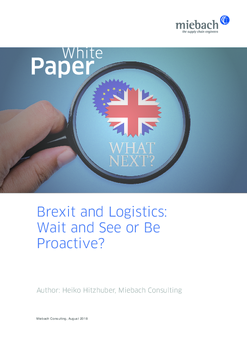 Miebach Whitepaper Brexit and Logistics: Wait and See or Be Proactive?